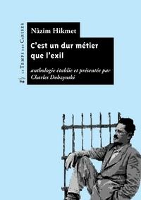 Nâzim Hikmet - C'est un dur métier que l'exil - Anthologie poétique.