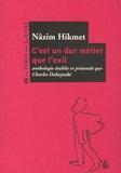 Nâzim Hikmet - C'est un dur métier que l'exil... - Anthologie poétique.