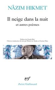 Nâzim Hikmet - Il neige dans la nuit - Et autres poèmes.