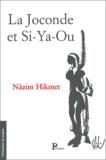Nâzim Hikmet - La Joconde et Si-Ya-Ou.