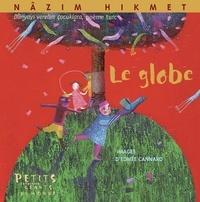 Nâzim Hikmet et Edmée Cannard - Le globe.