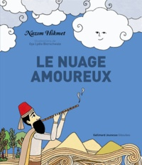 Nâzim Hikmet - Le nuage amoureux.