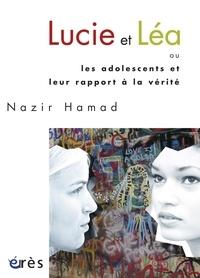 Nazir Hamad - Lucie et Léa - Ou les adolescents et leur rapport à la vérité.