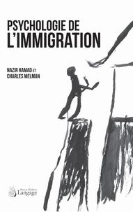 Nazir Hamad et Charles Melman - Psychologie de l'immigration.