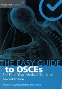 Nazmul Akunjee - The Easy Guide to OSCEs for Final Year Medical Students.