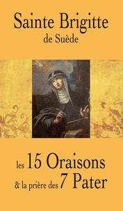 Nc - Sainte Brigitte de Suède. Les 15 Oraisons et la prière des 7 Pater.