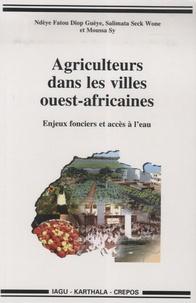 Agriculteurs dans les villes ouest-africaines - Enjeux fonciers et accès à leau.pdf