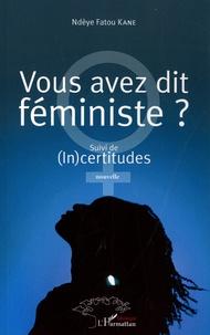 Openwetlab.it Vous avez dit féministe ? - Suivi de (In)certitudes. Nouvelle Image