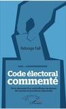 NDongo Fall - Code électoral commenté - De la nécessité d'un outil efficient de lecture des normes et procédures électorales.