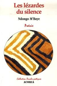 Ndongo M'Baye - Les lézardes du silence.