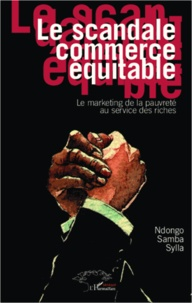 Le scandale commerce équitable - Le marketing de la pauvreté au service des riches.pdf