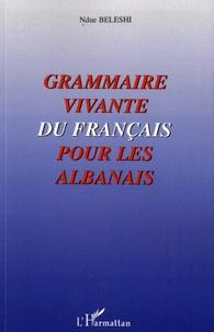 Grammaire vivante du français pour les Albanais - Ndue Beleshi pdf epub