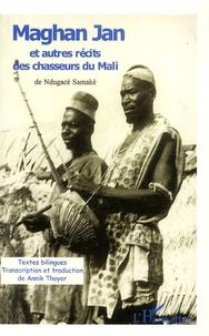 Openwetlab.it Maghan Jan et autres récits des chasseurs du Mali - Edition bilingue français-bamanan Image