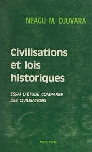 Neagu M. Djuvara - Civilisations et lois historiques - Essai d'étude comparée des civilisations.