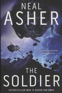 Neal Asher - Rise of the Jain Book 1 : The Soldier.