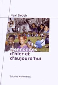 Neal Blough - Mennonites d'hier et d'aujourd'hui.