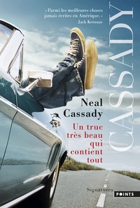 Neal Cassady - Un très beau truc qui contient tout - Lettre 1944-1950.