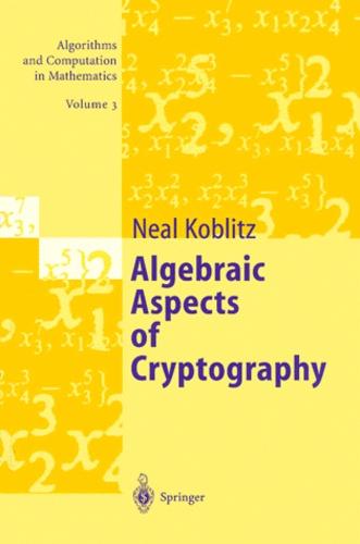 Neal Koblitz - Algebraic Aspects of Cryptography.