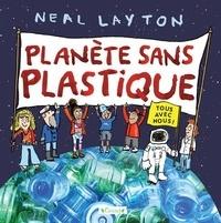 Neal Layton - Planète sans plastique.