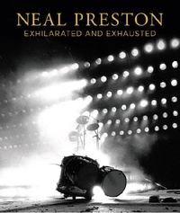 Neal Preston - Neal Preston: Exhilarated and Exhausted.