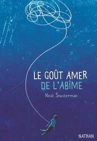 Neal Shusterman - Le goût amer de l'abîme.
