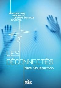 Neal Shusterman - Les Fragmentés Tome 2 : Les déconnectés.