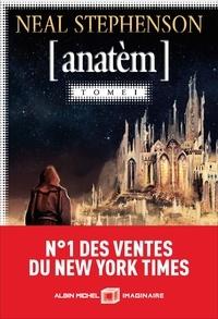 Neal Stephenson - Anatèm Tome 1 : Anathem.
