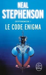 Neal Stephenson - Cryptonomicon Tome 1 : Le Code Enigma.