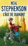 Neal Stephenson - L'âge de diamant ou Le manuel illustré d'éducation pour jeunes filles.