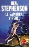 Neal Stephenson - Le samouraï virtuel.