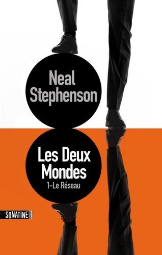Neal Stephenson - Les deux mondes Tome 1 : Le réseau.