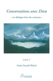 Neale Donald Walsch et Louis Jones - Conversations avec Dieu, tome 1 - Un dialogue hors du commun.