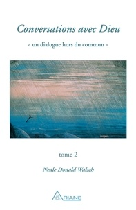 Neale Donald Walsch et Louis Jones - Conversations avec Dieu, tome 2 - Un dialogue hors du commun.