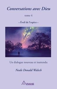 Neale Donald Walsch et Jean Hudon - Conversations avec Dieu, tome 4 - Éveil de l'espèce.