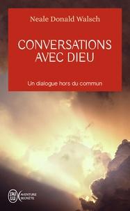 Neale-Donald Walsch - Conversations avec Dieu.
