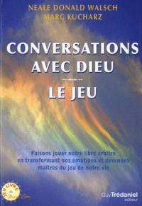 Neale Donald Walsch et Marc Kucharz - Conversations avec Dieu - Le Jeu.