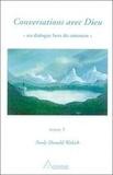 Neale-Donald Walsch - Conversations avec Dieu - Tome 1.