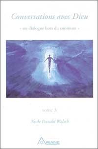 Neale-Donald Walsch - Conversations avec Dieu - Tome 3.