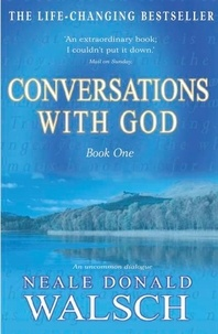 Neale-Donald Walsch - Conversations with God : an Uncommon Dialogue Book 1.