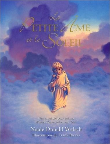 Neale Donald Walsch - La Petite Ame et le Soleil.