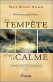 Neale-Donald Walsch - La tempête avant le calme - Tome 1, Conversations avec l'humanité.