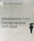 Neale-Donald Walsch - Meditations from Conversations with God.