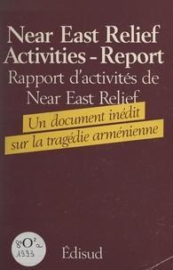 Near East Relief et Michel Chirinian - Secours au proche-orient en faveur des réfugiés arméniens (1922) - Rapport d'activités.