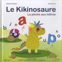 Nébine Dominguez et Johanna Fritz - Le Kikinosaure - La pêche aux lettres.