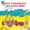 Nébine Dominguez et Olivia de Bona - Les vacances des fruits Kiki.