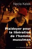 Necla Kelek - Plaidoyer pour la libération de l'homme musulman.
