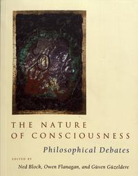 Ned Block et Owen Flanagan - The Nature of Consciousness - Philosophical Debates.