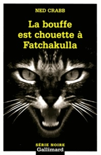 Ned Crabb - La bouffe est chouette à Fatchakulla.