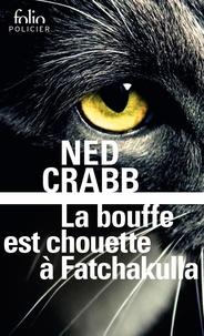 Ned Crabb et Sophie Mayoux - La bouffe est chouette à Fatchakulla.