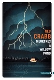 Ned Crabb - Meurtres à Willow Pond.